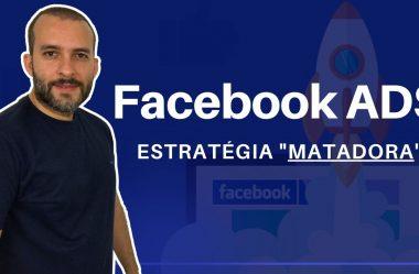 Facebook Ads: Descubra A Estratégia Que Funciona Agora