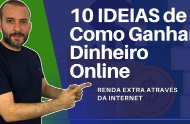 Como Ganhar Dinheiro na Internet – As 10 Melhores Formas Que Eu Indico