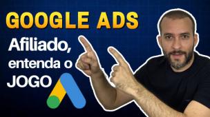 Google Ads Para Afiliados Funciona? Entenda o Jogo!