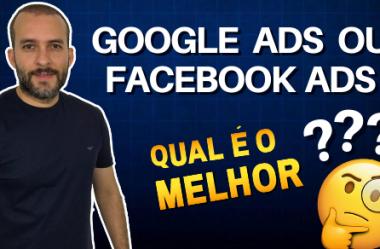 Google Ads ou Facebook Ads? Qual o melhor para Afiliados?